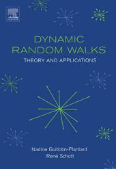 Dynamic Random Walks: Theory and Applications