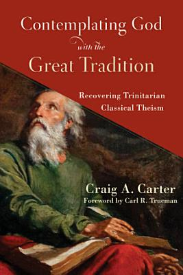 Contemplating God with the Great Tradition