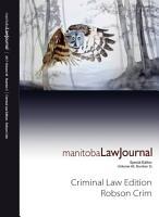 Manitoba Law Journal  Criminal Law Edition  Robson Crim  2017 Volume 40 3  PDF