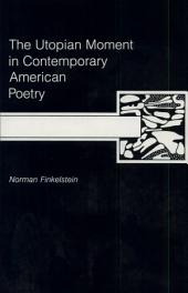 The Utopian Moment in Contemporary American Poetry