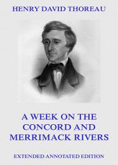 A Week On The Concord And Merrimack Rivers (Annotated Edition)