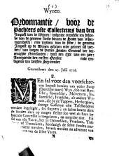 Ordonnantie, voor de pachters ofte collecteurs van den impost van de wijnen, volgende dewelcke ten behoeve van de gemeene saecke binnen de steden, forten en landen van Brabant onder de gehoorsaemheyt van de Generaliteyt, de gemeene impost op de wijnen geheven ende geinnet sal werden, van wegen de Heeren Staten Generael der vereenighde Nederlanden, voor den tijdt van een jaer: innegaende den eersten October [...] ende eyndigende den laetsten September [...] : Gearresteert den 23. Julii 1716
