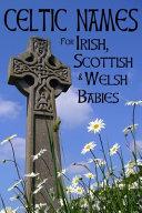 Celtic Names for Irish  Scottish and Welsh Babies PDF