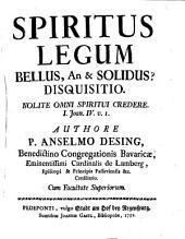 Spiritus legum bellus an [et] solidus? disquisitio