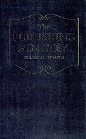 The Publishing Ministry as Set Forth in the Writings of Ellen G. White