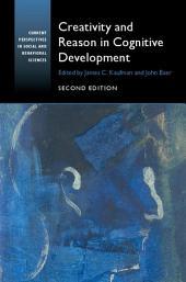 Creativity and Reason in Cognitive Development: Edition 2
