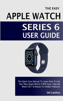 The Easy Apple Watch Series 6 User Guide