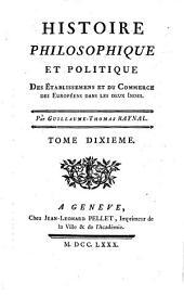 Histoire Philosophique Et Politique Des Établissemens Et Du Commerce Des Européen Dans Les Deux Indes: Volume10