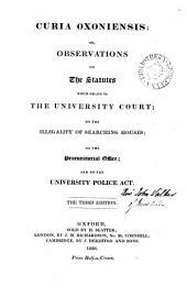 Curia Oxoniensis; or, Observations on the statutes which relate to the Vice chancellor's court [by J. Walker] 2nd ed