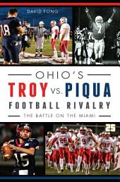Ohio's Troy vs. Piqua Football Rivalry: The Battle on the Miami