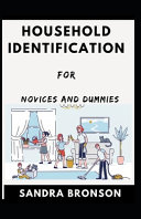 Household Identification For Novices And Dummies