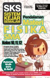 SKS Pendalaman Materi Fisika SMA Kelas 10, 11, 12: Pedoman Guru dan Murid