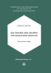 Die Theorie der Gruppen von Endlicher Ordnung: Mit Anwendungen auf Algebraische Zahlen und Gleichungen Sowie auf die Krystallographie, Ausgabe 4