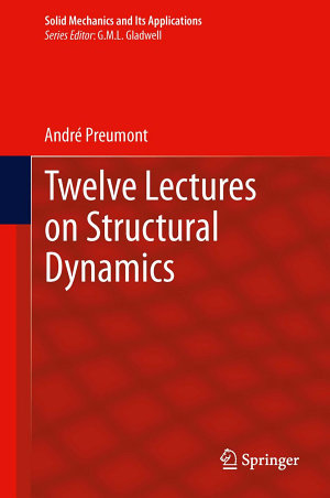 Twelve Lectures on Structural Dynamics