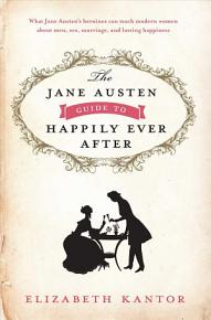 The Jane Austen Guide to Happily Ever After PDF