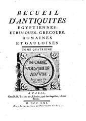 Recueil d'Antiquites Egytiennes, Etrusques, Grecques, Romaines et Gauloises