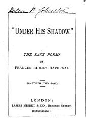 """Under His Shadow."": The Last Poems ..."