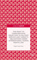 The Right to Conscientious Objection to Military Service and Turkey s Obligations under International Human Rights Law PDF