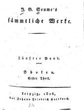 J. G. Seume's sämmtliche Werke: Bände 5-6