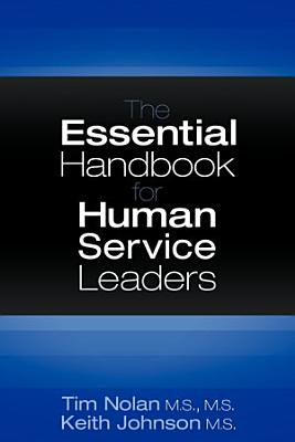 The Essential Handbook for Human Service Leaders