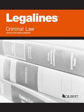 Legalines on Criminal Law, Keyed to Kadish, 9th: Edition 9