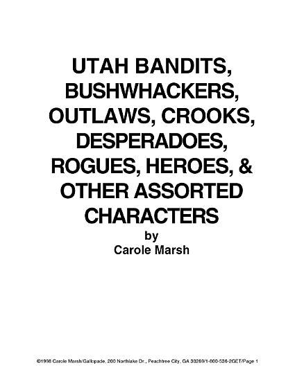 Utah Bandits  Bushwackers  Outlaws  Crooks  Devils  Ghosts  Desperadoes and Other Assorted and Sundry Characters  PDF