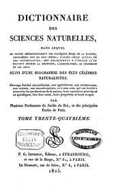 Dictionnaire des sciences naturelles: dans lequel on traite méthodiquement des différens êtres de la nature, considérés soit en eux-mêmes, d'après l'état actuel de nos connoissances, soit relativement à l'utilité qu'en peuvent retirer la médecine, l'agriculture, le commerce et les arts, suivi d'une biographie des plus célèbres naturalistes : ouvrage destiné aux médecins, aux agriculteurs, aux commerçans, aux artistes, aux manufacturiers, et à tous ceux qui ont intérêt à connoître les productions de la nature, leurs caractères génériques et spécifiques, leur lieu natal, leurs propriétés et leurs usages. Myd - Nik, Volume34