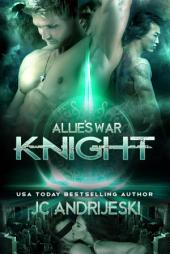 Knight: Allie's War Book Five