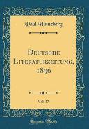 Deutsche Literaturzeitung  1896  Vol  17  Classic Reprint  PDF