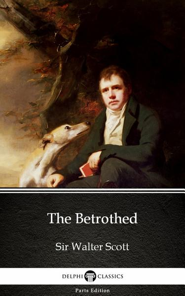 Download The Betrothed by Sir Walter Scott   Delphi Classics  Illustrated  Book