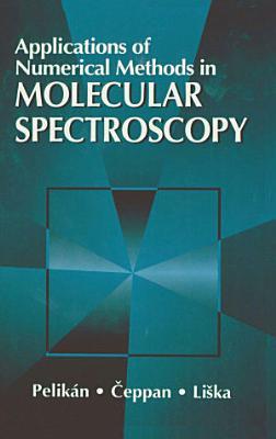 Applications of Numerical Methods in Molecular Spectroscopy