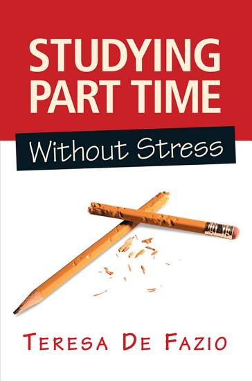 Studying Part Time Without Stress PDF