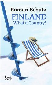 Finland. What a Country!