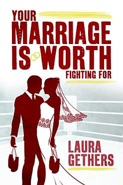 Your Marriage is Worth Fighting For PDF