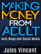 Making Money from Adult Auto Blogs and Social Media