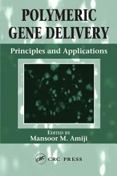 Polymeric Gene Delivery: Principles and Applications