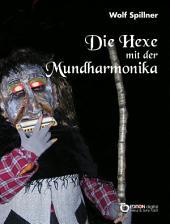 Die Hexe mit der Mundharmonika: und andere Geschichten