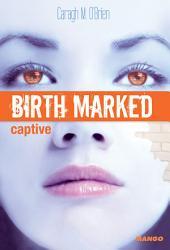 Birth Marked - Captive
