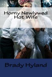 Horny Newlywed Hot Wife