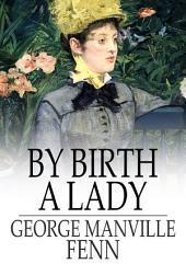 By Birth a Lady
