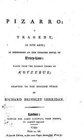Pizarro: A Tragedy, in Five Acts; as Performed at the Theatre Royal in Drury-Lane