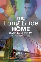 The Long Slide Home