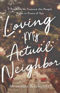 Loving My Actual Neighbor Book