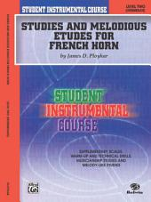 Student Instrumental Course: Studies and Melodious Etudes for French Horn, Level 2