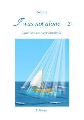 I was not alone: Volume 2