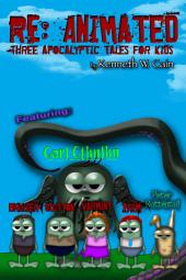 Re: Animated (Dry humor apocalyptic stories for the sarcastic kid in the family): Three Apocalyptic Tales for Kids