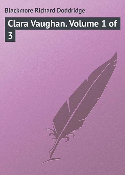 Clara Vaughan. Volume 1 of 3