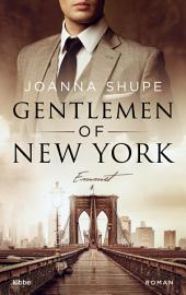 Gentlemen of New York - Hart wie Stahl: Roman
