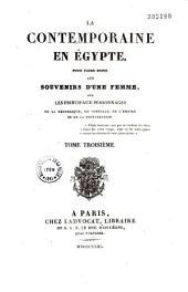 La contemporaine en Égypte: Pour faire suite aux Souvenirs d'une femme, sur les principaux personnages de la république, du consulat, de l'empire et de la restauration, Volume4