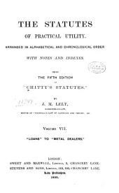 The Statutes of Practical Utility [1235-1895]: Arranged in Alphabetical and Chronological Order : with Notes and Indexes, Volume 7